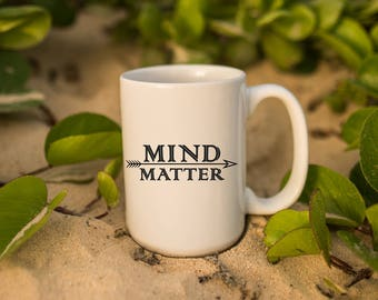 "Motivational Quote Coffee Mug • ""Mind (over) Matter"" • Inspirational Mug • Motivational Mug • Custom Mug"