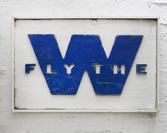 Cubs Fly the W Wooden Flag W Flag Wrigley Field Chicago Cubs Art Chicago Cubs Gift Cubs Wall Decor Cubs Win Flag Cubs Baseball Cubbies
