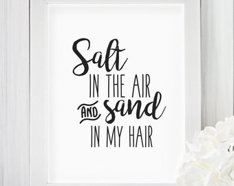 CHARITY, Salt in the air and sand in my hair, Printable, Wall art, Modern prints, Home decor, *100% of proceeds to Cystic Fibrosis Victoria