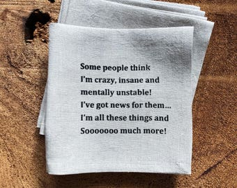 Some People Think I'm Crazy .. 100% Linen Screen printed Cocktail Napkins , Set of four, Typography, Humorous, Party Napkins