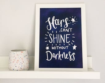 Stars Can't Shine Without Darkness A5 / A4 Print - Motivational / Positivity Print