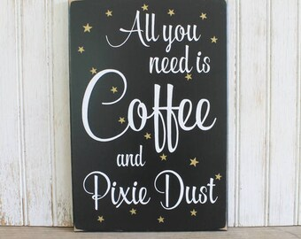 Coffee and Pixie Dust Wood Sign - Kitchen Decor - Wall Art -Coffee Lover - Signs with Saying - Magic