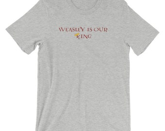 Weasley is Our King T-Shirt, Harry Potter Shirt
