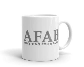 Anything For A Buck AFAB Mug