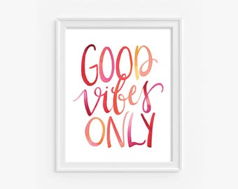 Good Vibes Only (red), 8x10 Digital Print