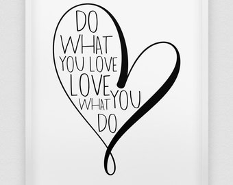 do what you love love what you do print // motivational office decor // black and white print //  inspirational home decor // heart print