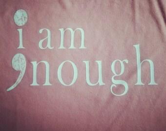 I am enough ;