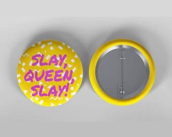 """The """"Slay, Queen!"""" Badge"""