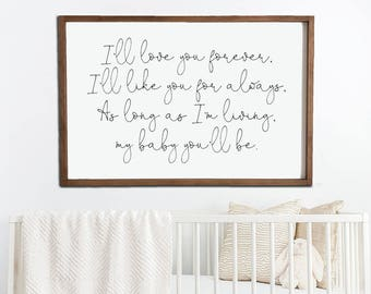 I'll love you forever I'll like you for always As long as I'm living my baby you'll be Wood Sign 2x3 / Nursery Decor / Baby Room Decor
