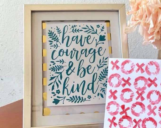 Have Courage and Be Kind Chalk Couture Silkscreened Sign, Frame included, cinderella quote, chalkology paste products,