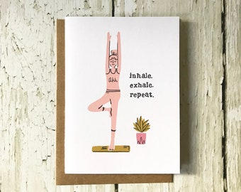 Inhale Exhale Repeat - Yoga Card