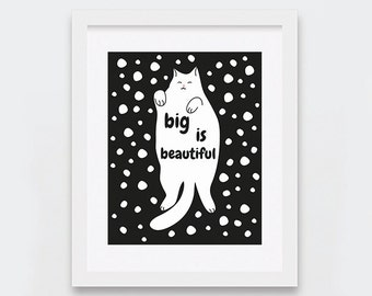 Printables, Big Is Beautiful Cat Typographic Art, Funny Cat Illustration for Crazy Cat Ladies, Black and White Cat Print, Instant Download