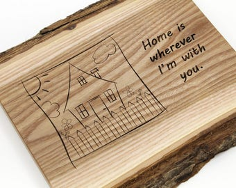 "Home is Wherever You Are...  Rustic ""Live Edge"" Wood Wall Plaque or Sign - A Nice House Warming Gift. Great for any home, cottage, cabin."