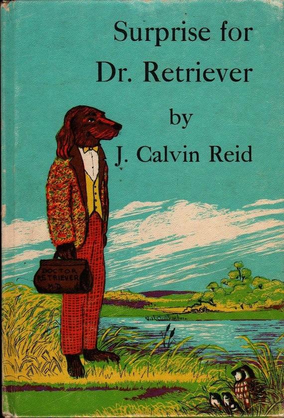 Surprise for Dr. Retriever + J. Calvin Reid + Macy Schwarz + 1962 + Vintage Kids Book