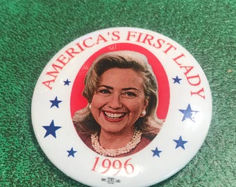 1996 Hillary Clinton First Lady Button