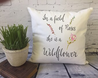 quote throw pillow, in a field of roses she is a wildflower, baby shower gift, girl decor, baby girl gift