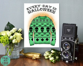 Every Day is Halloween Holiday Christmas Style Ugly Sweater Goth Skull Candy Corn Bats Cute Tattoo Inspired Art Print Poster