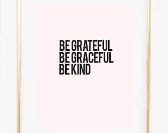 Be Grateful, Be Graceful , Be Kind Wall Art, Typography Wall Sayings, Positive Quotes, Motivating Poster, Minimal Home Decor,Nursery Print