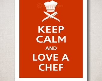 Keep Calm and LOVE A CHEF Typography Kitchen Restaurant Art Print