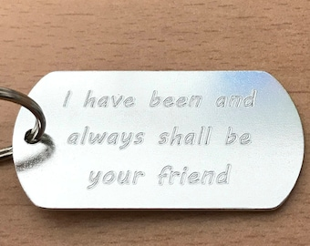 "Star Trek themed ""I have been and always shall be your friend"" keyring, hand crafted and engraved aluminium key ring/fob"