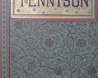 Beautiful! Vintage Tennyson From 1885. Illustrated. Gifted In 1892 For Christmas Per Inscription. Perfect Gift!