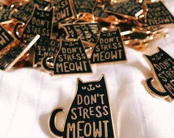 Don't Stress Meowt Enamel Lapel Pin | Enamel pin / pin game / cat pin badge / cute pin