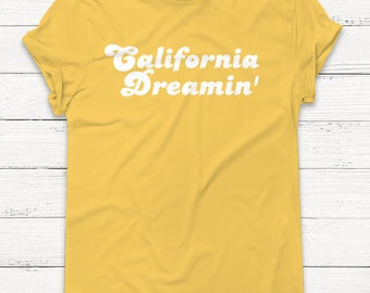 California Dreamin Shirt - Retro Shirt - 70's Shirt - Women's Shirt - Camping Shirt - Summer Shirt - Women's Graphic Tee