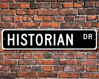 Historian, Historian Gift, Historian sign, Librarian, History buff, History studies, Professor, Custom Street Sign, Quality Metal Sign