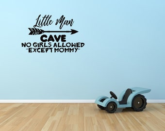 Little Man Cave, No Girls Allowed Except Mommy Vinyl wall decal sticker, Custom Wall Art, Wall Art Sticker,Kids Room Decor, Kids Bedroom
