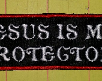 JESUS is  MY PROTECTOR embroidered motorcycle patch