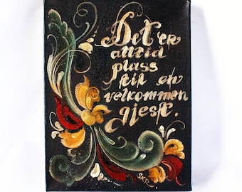 Norwegian Rosemaling in Telemark Stlye Norwegian Proverb Original Work Welcome Sign Hand painted sign Rosemaling Welcome Wall Plaque