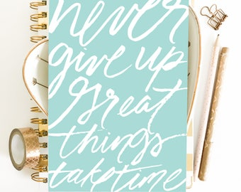 Never Give Up Hand lettered Print, Art Print, Teal Wall Art