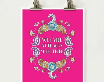 Your Vibe Attracts Your Tribe - Inspirational BoHo Quote, Paisley, Bold, Colourful, Pink, Hippy, Illustration, Hand drawn INSTANT DOWNLOAD