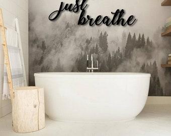 just breathe, metal sign, breathe sign, farmhouse decor, patio decor, wall art, metal art, wall words, spa decor, breathe, relax, yoga art