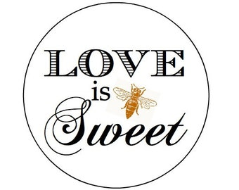 "LOVE IS SWEET with gold bee- 2"" Kraft or white round labels/seals - wedding seals"
