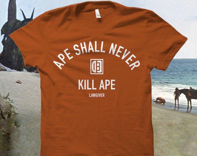 "Planet of the Apes Tshirt ""Ape Shall Never Kill Ape..."""