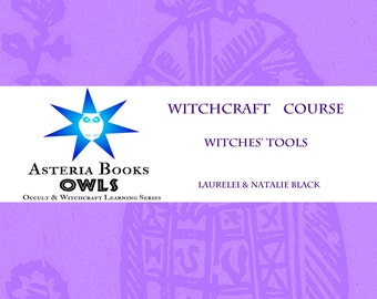Witches' Tools PDF Eclectic Witchcraft Course from Occult Witchcraft and Learning Series by Asteria Books