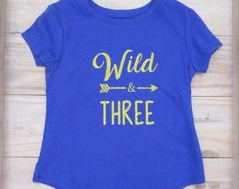 Wild and three shirt, three year old shirt