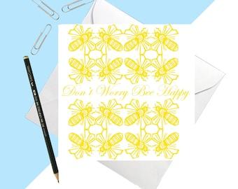 Don't Worry Bee Happy Card - fun - quirky - card for birthdays - sympathy card - blank - bee print - animal print - lino print - art card