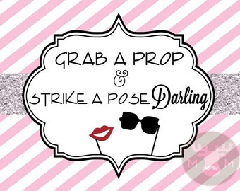 INSTANT DOWNLOAD - Photo Booth Sign - Pink with Silver Glitter - Grab A Prop & Strike A Pose Darling