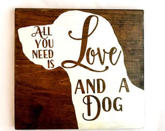 All you need is Love and a Dog-Wall Hanging