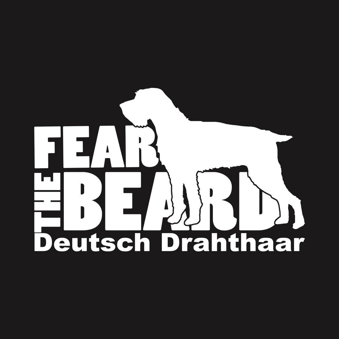Fear the Beard Deutsch Drahthaar: Car Window Vinyl Decal