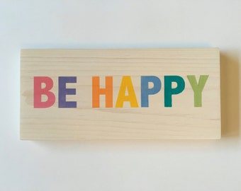 Be Happy Wood Sign