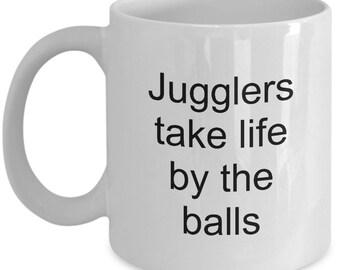 "Juggle mug - juggling mug ""Jugglers take life by the balls"" 11 oz mug"
