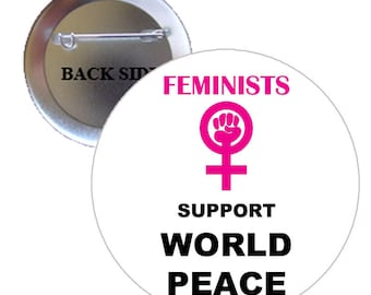 Feminist Support World Peace Pinback Button Pin