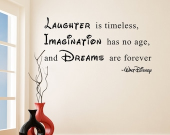 Vinyl Wall Decal Quote Laughter Is Timeless Imagination Has No Age, Dreams  Are Forever