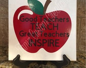 Good Teachers Teach, Great Teachers Inspire tile