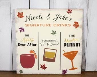 Signature Drink Sign/Bar Sign/Event Sign/Wedding Sign/Party Sign/Fall Drink Sign/Halloween/Fall/Wood Sign