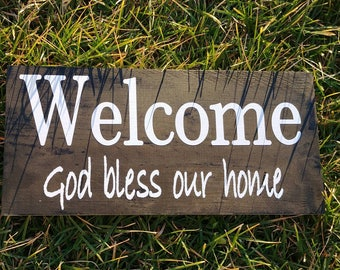 Welcome, home decor sign, welcome sign, God bless our home, outdoor decor