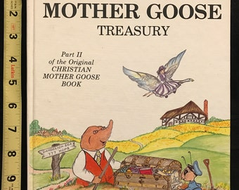 The Christian Mother Goose Treasury; Part II of the Original Christian Mother Goose Book; First Edition